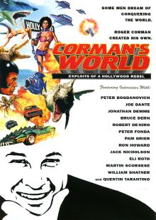 CORMAN�S WORLD: EXPLOITS OF A HOLLYWOOD REBEL