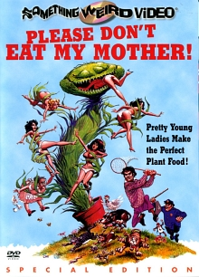 PLEASE DON'T EAT MY MOTHER!
